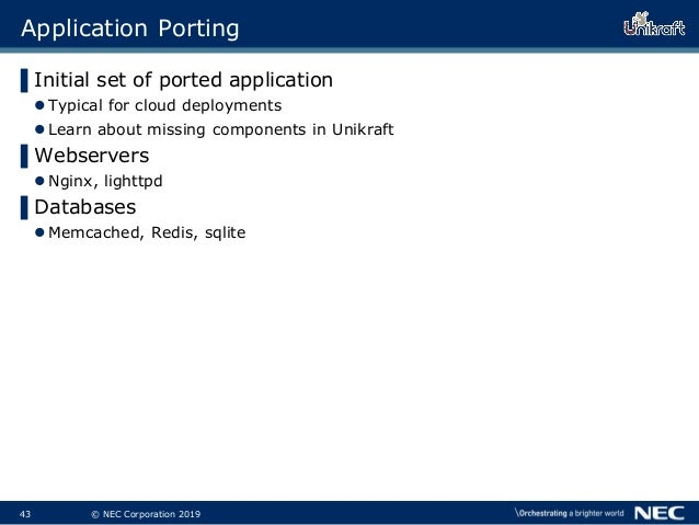 44 © NEC Corporation 2019 Application Porting ▌Initial set of ported application Typical for cloud deployments Learn abo...