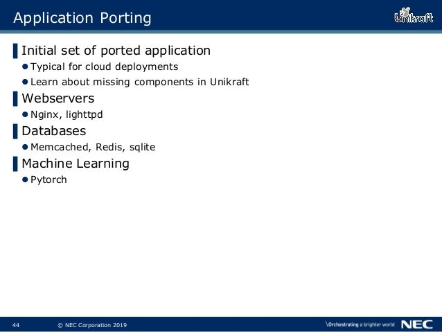 45 © NEC Corporation 2019 Application Porting ▌Initial set of ported application Typical for cloud deployments Learn abo...