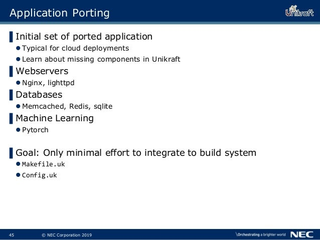 46 © NEC Corporation 2019 Application Porting ▌Initial set of ported application Typical for cloud deployments Learn abo...