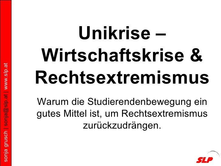Unikrise – Wirtschaftskrise & Rechtsextremismus Warum die Studierendenbewegung ein gutes Mittel ist, um Rechtsextremismus ...