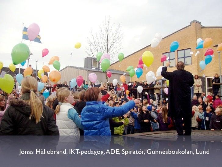 Jonas Hällebrand, IKT-pedagog, ADE, Spiratör, Gunnesboskolan, Lund