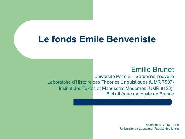 Le fonds Emile Benveniste Emilie Brunet Université Paris 3 – Sorbonne nouvelle Laboratoire d'Histoire des Théories Linguis...