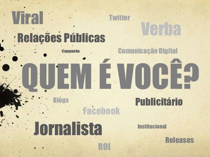 Viral                     TwitterRelações Públicas                                     Verba          Campanha            ...
