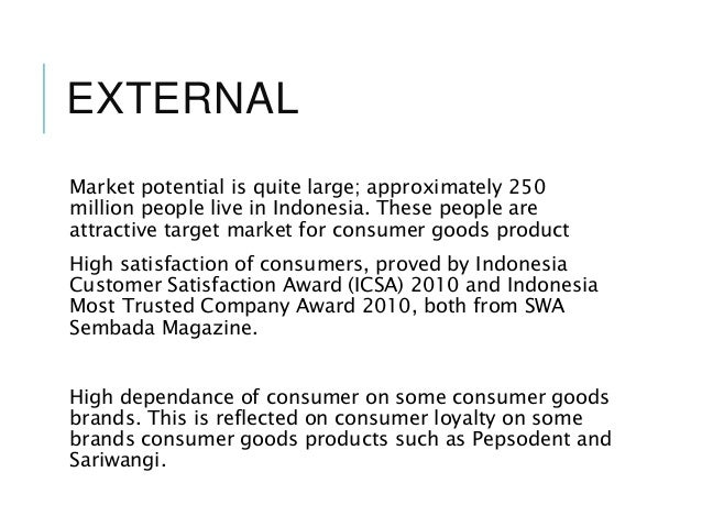 analyse and evaluation of unilever The internal analysis included a review of its financial performance, its marketing function, employees, operations, management, and management information (including technology and r&d) which helped to pinpoint unilever's strengths and weaknesses (lynch, 2005.