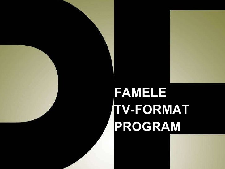 FAMELE  TV-FORMAT PROGRAM