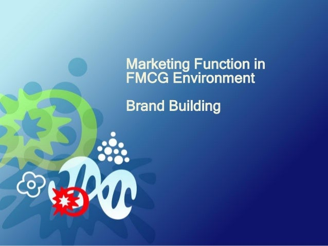 Marketing Function in FMCG Environment Brand Building
