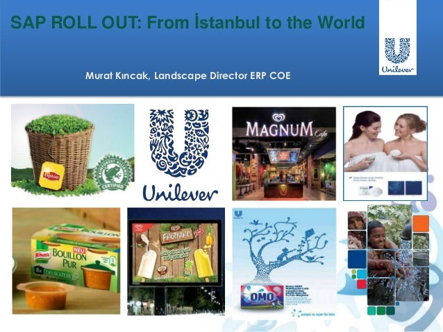SAP ROLL OUT: From İstanbul to the World Murat Kıncak, Landscape Director ERP COE