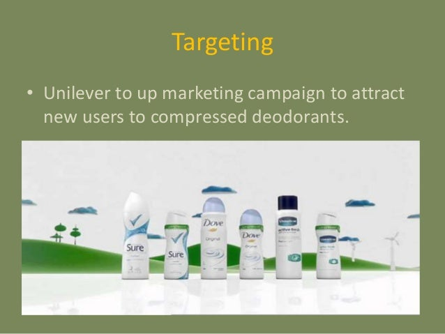 unilever s segmenting targeting and positioning The coca cola company: marketing strategy  targeting and positioning) analysis is used to study  recognized as one of world's leading brands by various.
