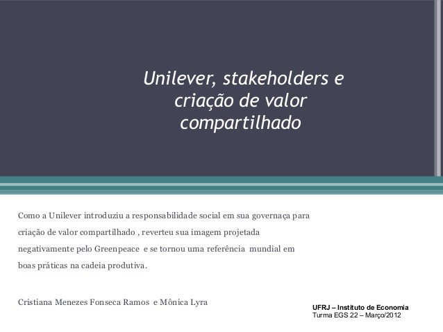 Unilever, stakeholders e                                    criação de valor                                     compartil...