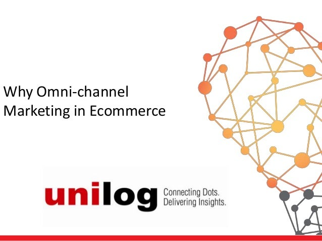 Why Omni-channel Marketing in Ecommerce