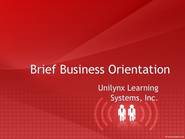 Brief Business Orientation Unilynx Learning Systems, Inc.