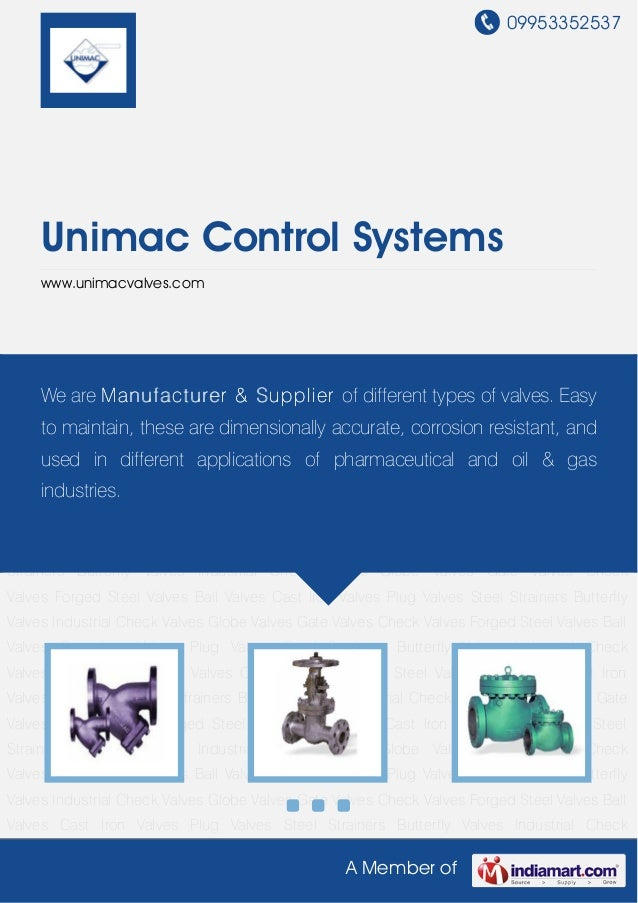 09953352537A Member ofUnimac Control Systemswww.unimacvalves.comGlobe Valves Gate Valves Check Valves Forged Steel Valves ...