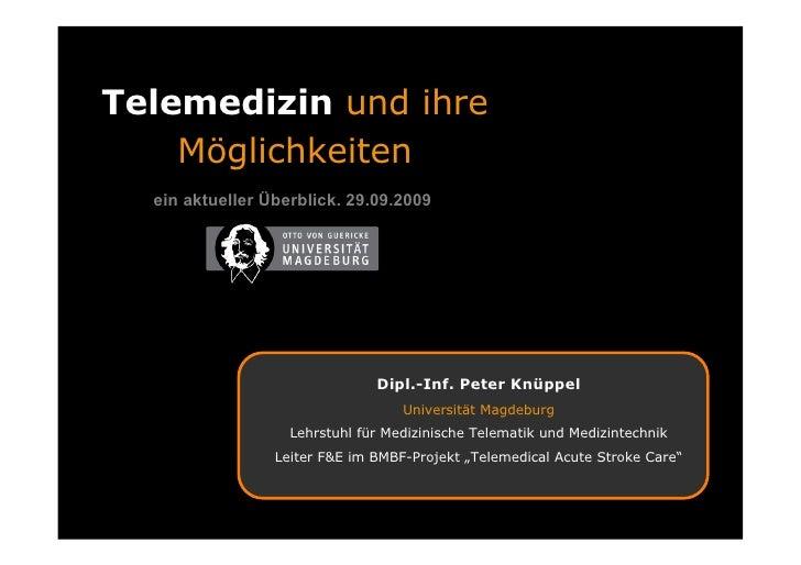 Telemedizin und ihre     Möglichkeiten   ein aktueller Überblick. 29.09.2009                                    Dipl.-Inf....