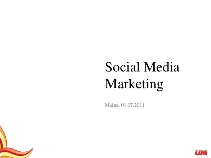 Social Media Marketing<br />Mainz, 01.07.2011<br />