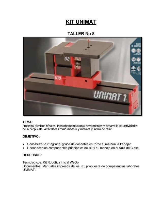 KIT UNIMAT TALLER No 8 TEMA: Procesos técnicos básicos. Montaje de máquinas herramientas y desarrollo de actividades de la...