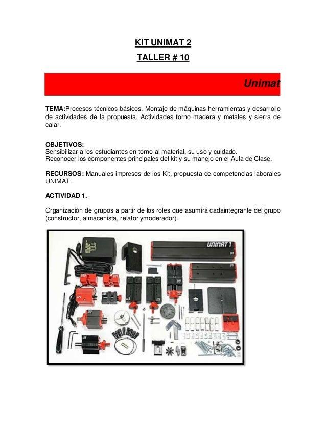 KIT UNIMAT 2 TALLER # 10 Unimat TEMA:Procesos técnicos básicos. Montaje de máquinas herramientas y desarrollo de actividad...