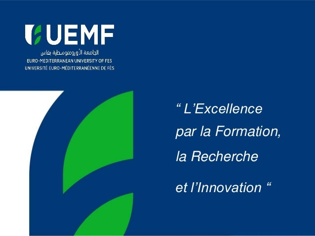 """"""" L'Excellence par la Formation, la Recherche et l'Innovation """""""