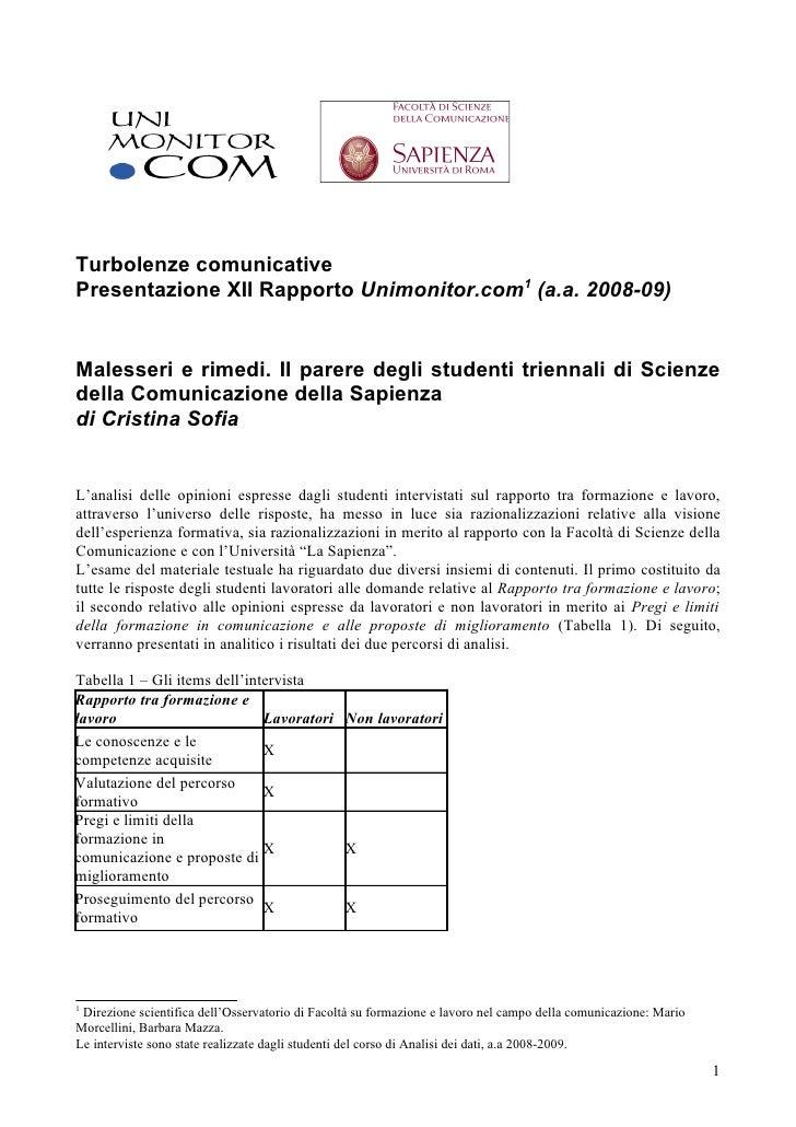 Turbolenze comunicative Presentazione XII Rapporto Unimonitor.com1 (a.a. 2008-09)   Malesseri e rimedi. Il parere degli st...