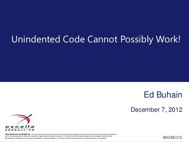 Unindented Code Cannot Possibly Work!                                                                                     ...