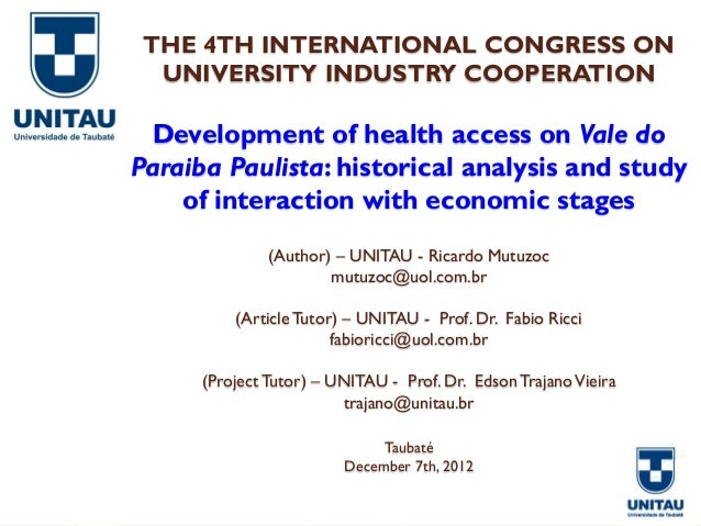 THE 4TH INTERNATIONAL CONGRESS ON  UNIVERSITY INDUSTRY COOPERATION Development of health access on Vale doParaiba Paulista...