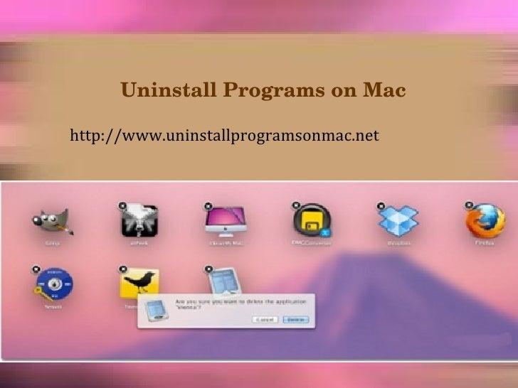 UninstallProgramsonMachttp://www.uninstallprogramsonmac.net