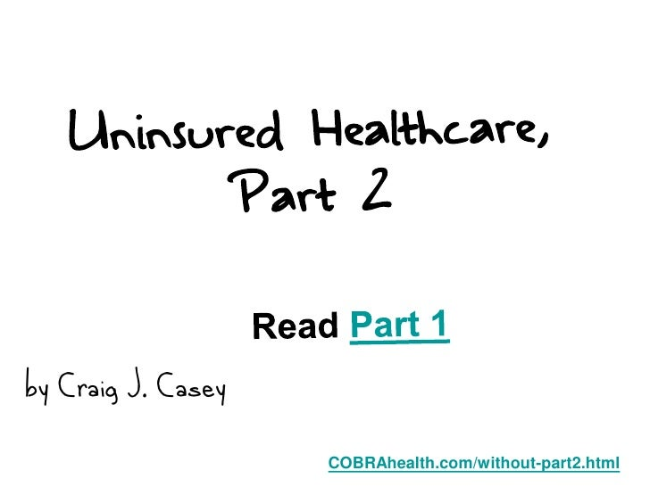 by Craig J. Casey                    COBRAhealth.com/without-part2.html