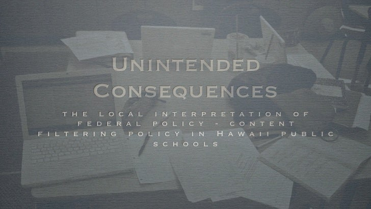 Unintended          Consequences      t h e l o c a l i n t e r p r e t a t i o n o f         f e d e r a l p o l i c y - ...