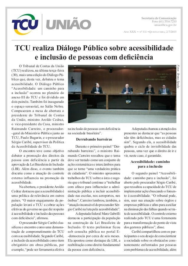 Secretaria de Comunicação Fone (61) 3316 7210 uniao@tcu.gov.br Ano XXX • nº 111 • Quinta-feira, 2/7/2015 Fotos:BrunoSpada ...