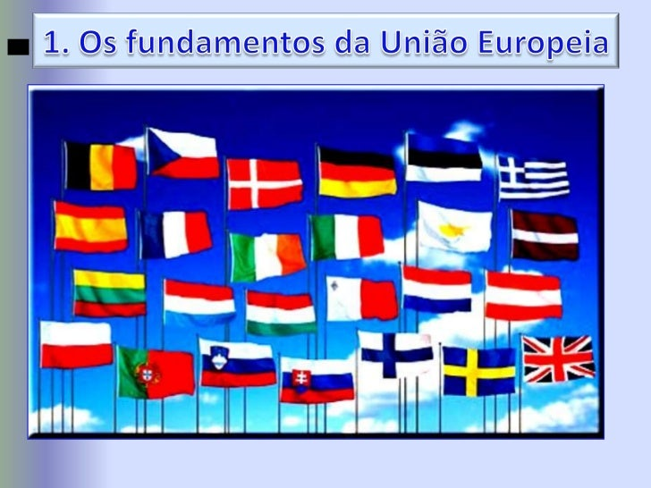 1. Os fundamentos da União Europeia<br />