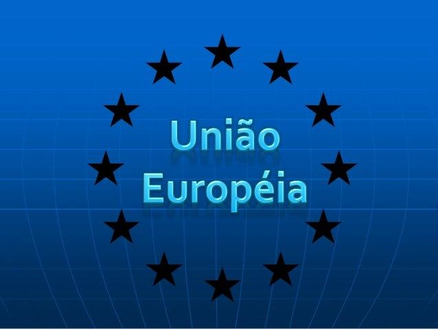 O Que é  A União Européia (UE) foi criada após a 2ª Guerra Mundial. O processo de integração européia foi lançado a 9 de ...