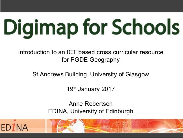 Introduction to an ICT based cross curricular resource for PGDE Geography St Andrews Building, University of Glasgow 19th ...