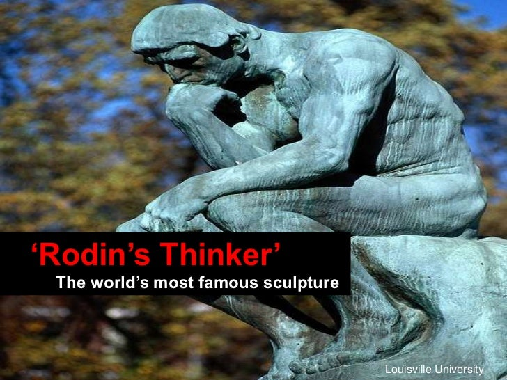 """Rodin""s Thinker"" The world""s most famous sculpture                                     Louisville University"