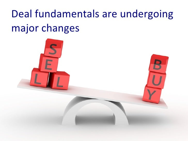 Deal fundamentals are undergoing major changes