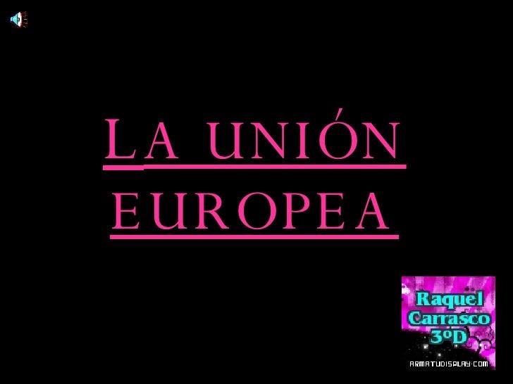 L A UNIÓN EUROPEA