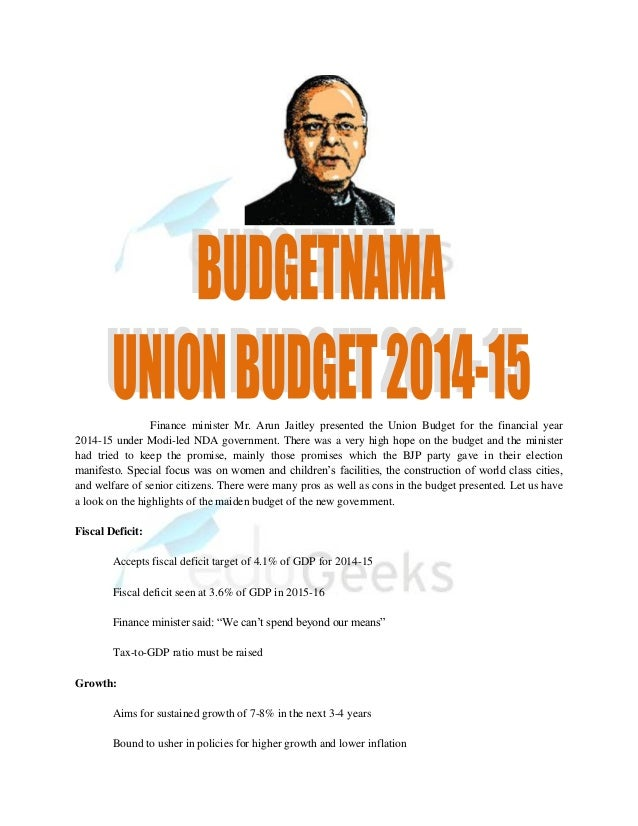Finance minister Mr. Arun Jaitley presented the Union Budget for the financial year 2014-15 under Modi-led NDA government....