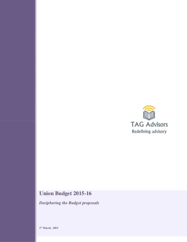 Union Budget 2015-16 Deciphering the Budget proposals 1st March, 2015