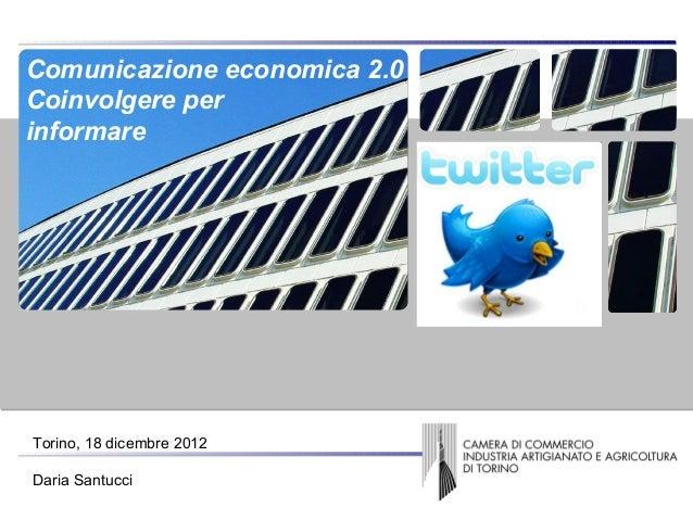 Comunicazione economica 2.0  Coinvolgere per  informareCopertina Torino, 18 dicembre 2012 Daria Santucci