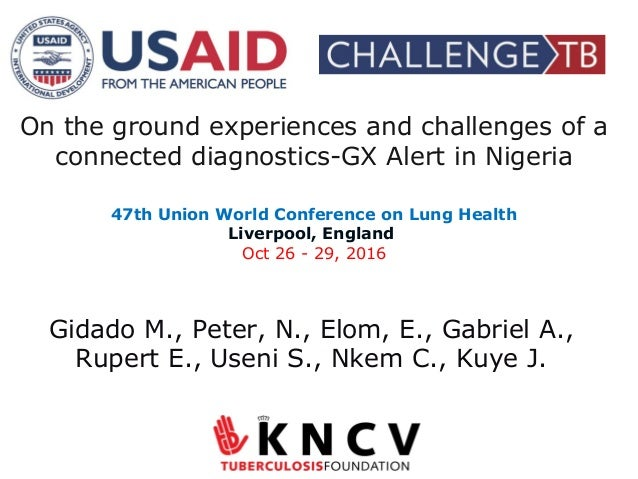 On the ground experiences and challenges of a connected diagnostics-GX Alert in Nigeria 47th Union World Conference on Lun...