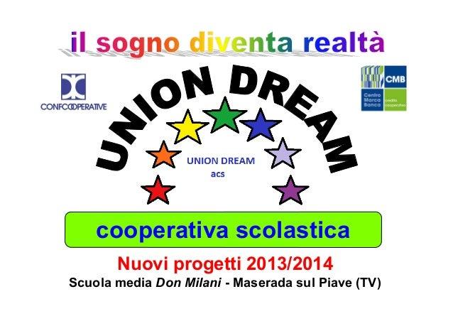 cooperativa scolastica Scuola media Don Milani - Maserada sul Piave (TV) Nuovi progetti 2013/2014