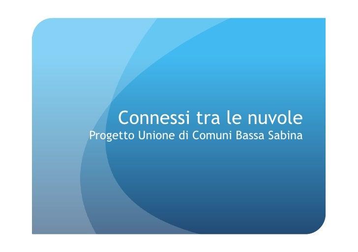 Connessi tra le nuvoleProgetto Unione di Comuni Bassa Sabina