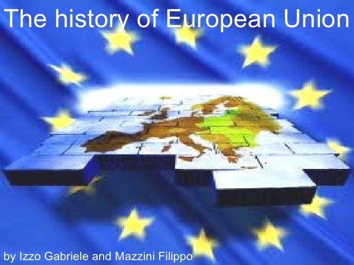 The history of European Unionby Izzo Gabriele and Mazzini Filippo