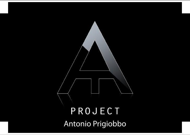 Napoli, 18 Maggio 09                  Unione Industriali     Antonio Prigiobbo Antonio Prigiobbo           A Project