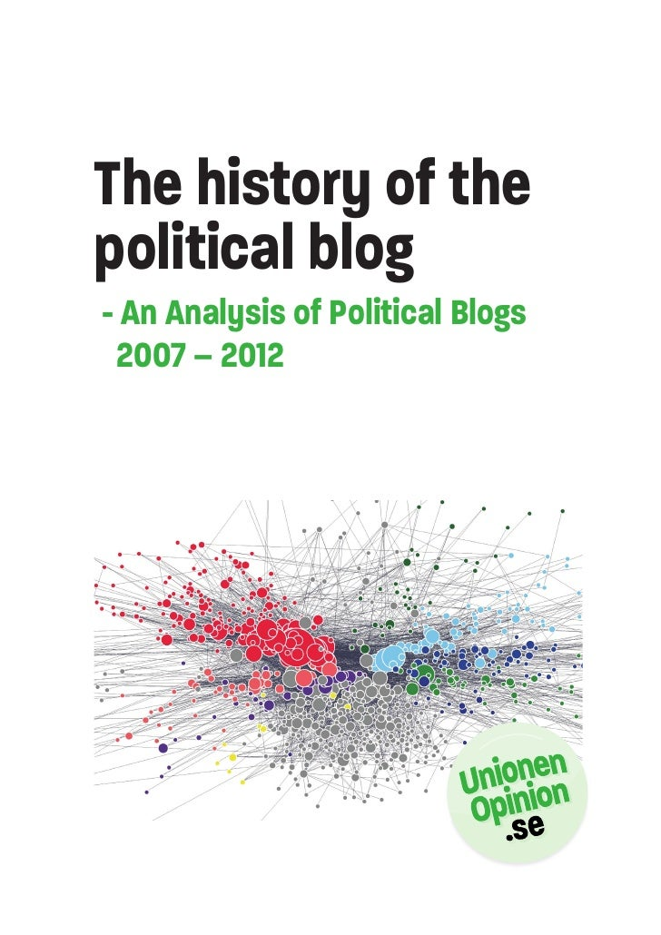The history of thepolitical blog- An Analysis of Political Blogs 2007 – 2012