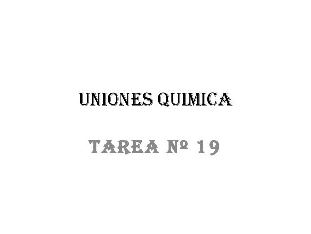 Uniones QUimica Tarea nº 19
