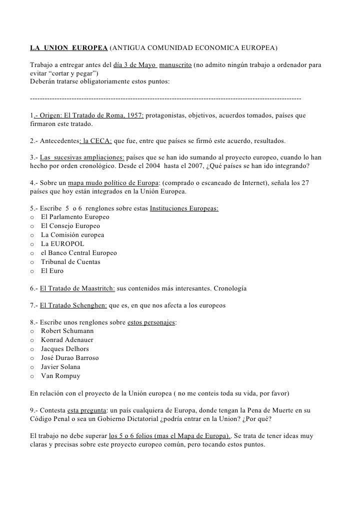 LA UNION EUROPEA (ANTIGUA COMUNIDAD ECONOMICA EUROPEA)  Trabajo a entregar antes del día 3 de Mayo manuscrito (no admito n...