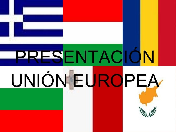 PRESENTACIÓN UNIÓN EUROPEA