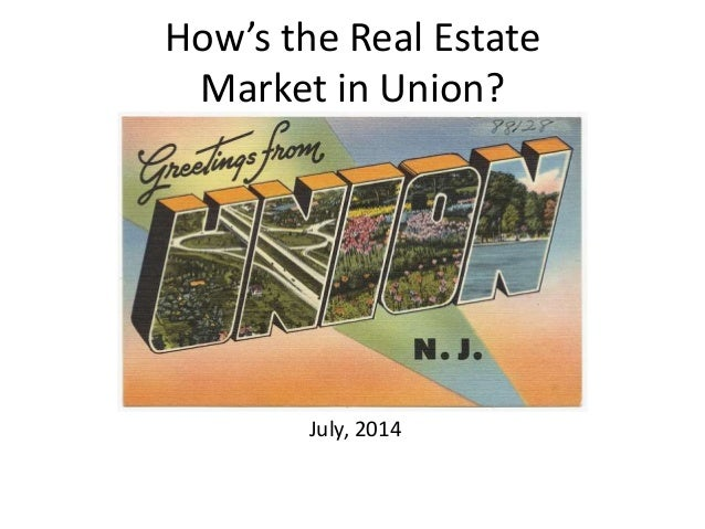 How's the Real Estate Market in Union? July, 2014