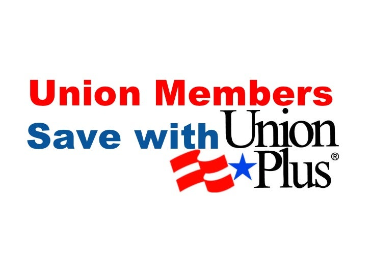 Union Plus Benefits >> Powerpoint On Union Plus Benefits