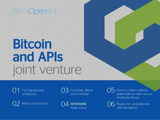 Bitcoin and APIs joint venture Plugins for using bitcoins with Wordpress 06 The big business of bitcoins 01 What is blockc...