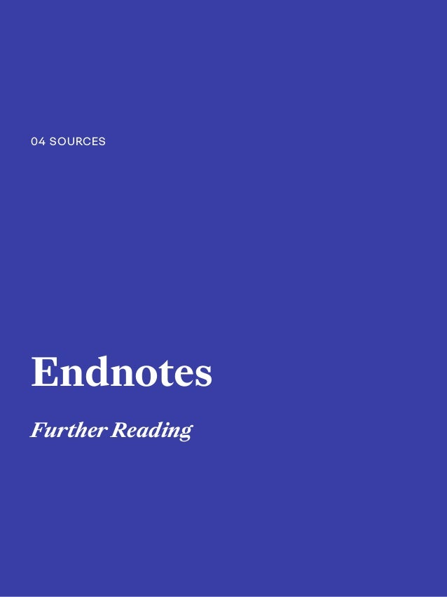 Endnotes Further Reading 04 SOURCES